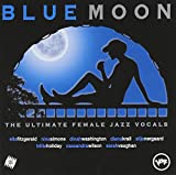Blue Moon-The Ultimate Female Jazz Vocals