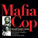 Mafia Cop: The Two Families of Michael Palermo; Saints Only Live in Heaven Audiobook by Richard Stanley Cagan Narrated by Kevin Stillwell