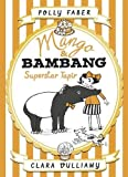 Mango & Bambang: Superstar Tapir: Book 4 (Mango and Bambang)