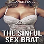 The Sinful Sex Brat | Delaney Starr