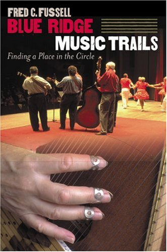 (Blue Ridge Music Trails: Finding a Place in the Circle)