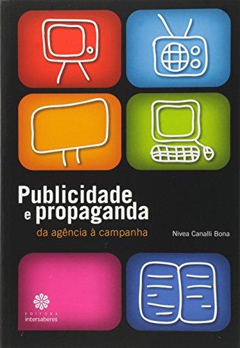 Publicidade e propaganda: da agência à campanha