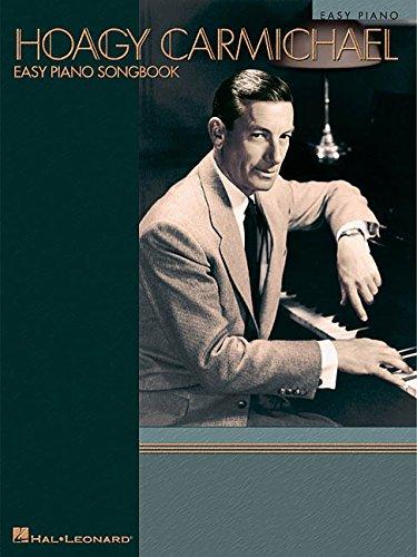 Download Hoagy Carmichael - Easy Piano Songbook (Easy Piano (Hal Leonard)) pdf
