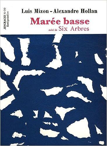 Livre gratuits en ligne Marée basse suivi de Six Arbres epub, pdf