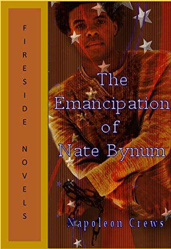 The Emancipation Of Nate Bynum