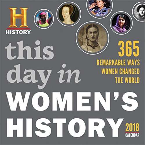 2018 This Day In Women's History Boxed Calendar: 365 Remarkable Ways Women Changed the World