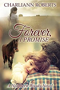 Forever, I Promise: A Northern Woods Novel by [Roberts, Charliann]