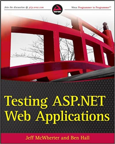 Testing Aspnet Web Applications Jeff Mcwherter Ben Hall