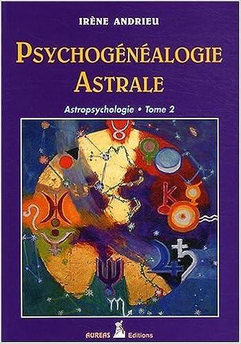 Lire un Psychogénéalogie astrale T2 pdf, epub ebook