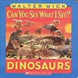Dinosaurs, Walter Wick, 0439832977