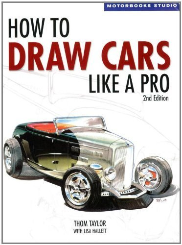 How to Draw Cars Like a Pro (Motorbooks Studio) (Motorbooks Studio) by Thom Taylor (2006) Paperback
