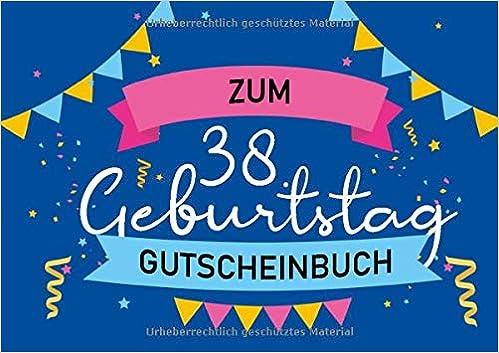 Zum 38 Geburtstag Gutscheinbuch Blanko Gutscheinheft Als