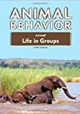 Animal Life in Groups, Toney Allman, 160413142X