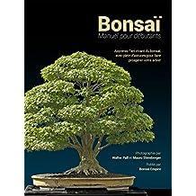 Bonsaï: Manuel pour débutants (French Edition)