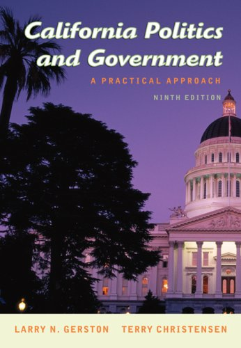 California Politics and Government: A Practical Approach, Revised