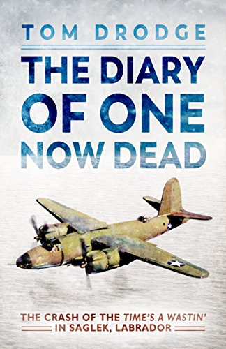 The Diary of One Now Dead - The Crash of The Time's A Wastin' - In Saglek, Labrador