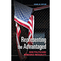 Representing the Advantaged: How Politicians Reinforce Inequality (English Edition)