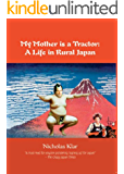My Mother is a Tractor: A Life in Rural Japan