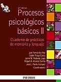 img - for Procesos psicologicos basicos / Basic Psychological Processes: Manual Y Cuaderno De Practicas De Memoria Y Lenguaje / Manual and Notebook Memory and Language Practices (Spanish Edition) book / textbook / text book