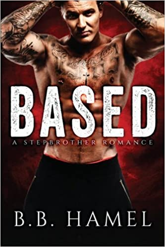 Book Based: A Stepbrother Romance by B. B. Hamel (2015-08-17)