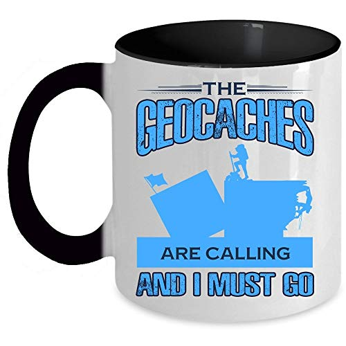 Funny Geocaches Mug, Cool Outdoor Activity Coffee Mug, The Geocaches Are Calling And I Must Go Accent Mug, Unique Gift Idea for Women (Accent Mug - Black)]()