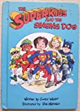 The Superkids and the Singing Dog, Cindy West, 0394949242