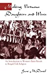 img - for Making Virtuous Daughters and Wives: An Introduction to Women's Brata Rituals in Bengali Folk Religion book / textbook / text book