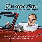 Das liebe Auto: Geschichten von Schüsseln und Flitzern | Hans Eckart Rübersamen,Ralf Kramp,Henri Knap