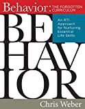 img - for Behavior: The Forgotten Curriculum -- An RTI Approach for Nurturing Essential Life Skills (Transform Your Differentiated Instruction, Assessment, and Behavior-Management Strategies) book / textbook / text book