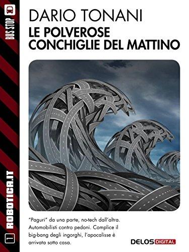 Le polverose conchiglie del mattino: 1 (Robotica.it) (Italian Edition)