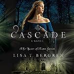 Cascade: River of Time, Book 2 | Lisa T. Bergren