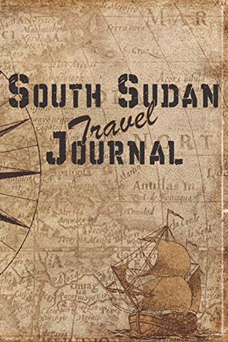 South Sudan Travel Journal: 6x9 Travel Notebook with prompts and Checklists perfect gift for your Trip to South Sudan for every Traveler