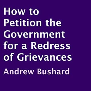 How to Petition the Government for a Redress of Grievances Audiobook