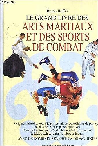 Le Grand Livre Des Arts Martiaux Et Des Sports De Combat