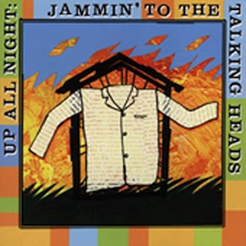 Various Artists - Up All Night: Jammin\' to the the Talking Heads ...