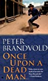 Once upon a Dead Man, Peter Brandvold, 0425188965