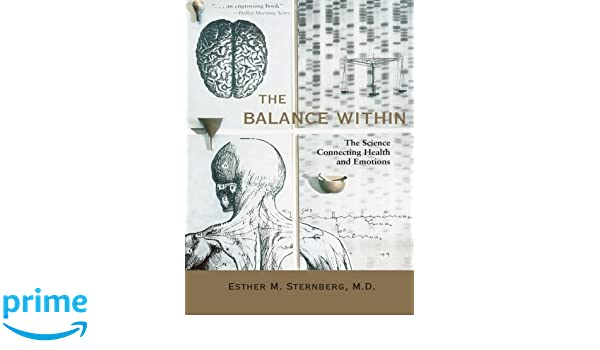 The Balance within: The Science Connecting Health and Emotions: Amazon.es: Esther M. Sternberg: Libros en idiomas extranjeros