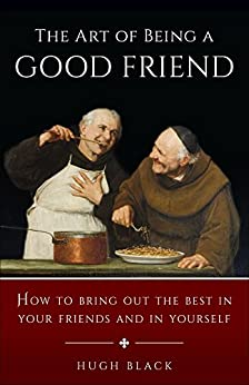 Art of Being a Good Friend by [Black, Hugh]