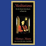Meditations: On the Monk Who Dwells in Daily Life | Thomas Moore