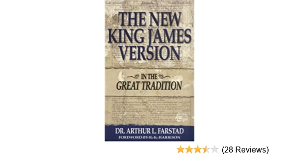 In The Great Tradition The New King James Version Arthur Farstad