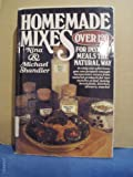 Homemade Natural Mixes, Nina Shandler and Michael Shandler, 0892561459