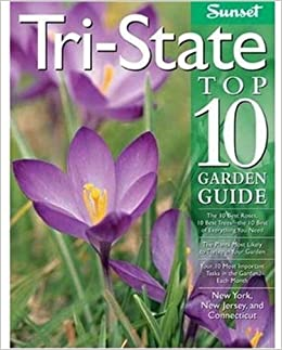Tri-state Top 10 Garden Guide: The Plants Most Likely to Thrive in Your Garden (Top 10 Garden Guides)
