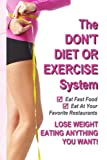 The Don't Diet or Exercise System, David M. Masters, 1436308291