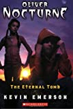 The Eternal Tomb, Kevin Emerson, 0545058058