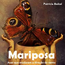 Mariposa [Portuguese Edition] Audiobook by Patrícia Baikal Narrated by Leobaldo Prado