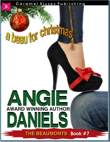 A Beau for Christmas (The Beaumont Series Book 7) Christmas Caramel