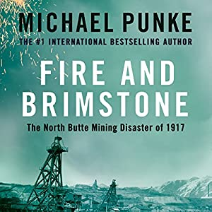 Fire and Brimstone: The North Butte Mining Disaster of 1917 Audiobook
