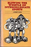 Blowing the Whistle on Intercollegiate Sports, J. Robert Evans, 091101294X