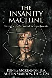 The Insanity Machine: Living With Paranoid Schizophrenia