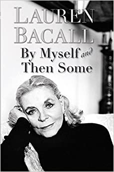 Book By Myself and Then Some by Bacall, Lauren (2005)